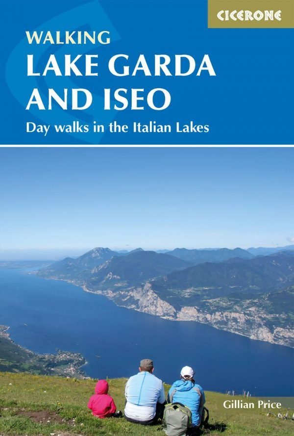 Walking Lake Garda and Iseo 9781786310248  Cicerone Press   Wandelgidsen Zuidtirol, Dolomieten, Friuli, Venetië, Emilia-Romagna