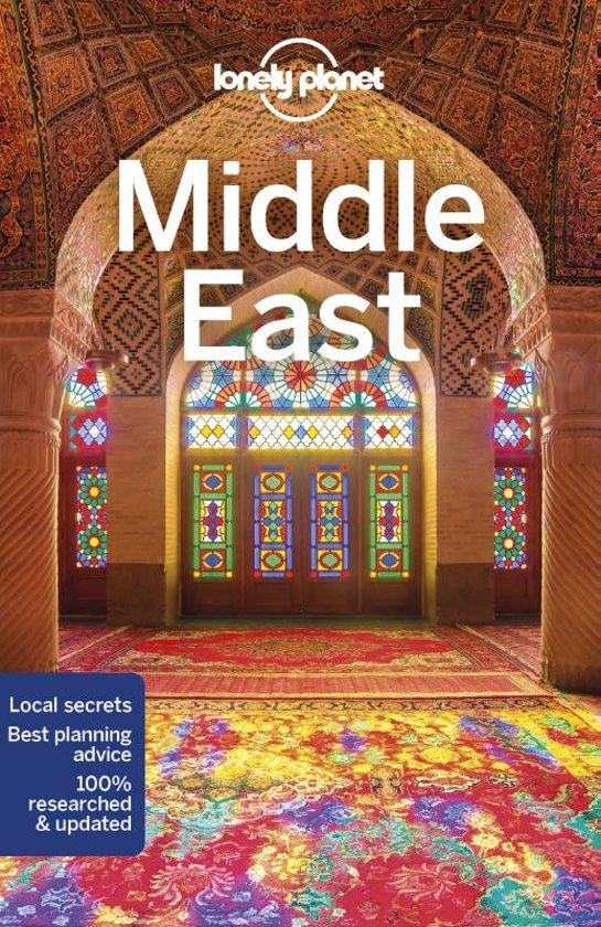 Lonely Planet Middle East 9781786570710  Lonely Planet Travel Guides  Reisgidsen Midden-Oosten