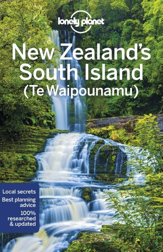 Lonely Planet New Zealand South Island 9781786570826  Lonely Planet Travel Guides  Reisgidsen Nieuw Zeeland
