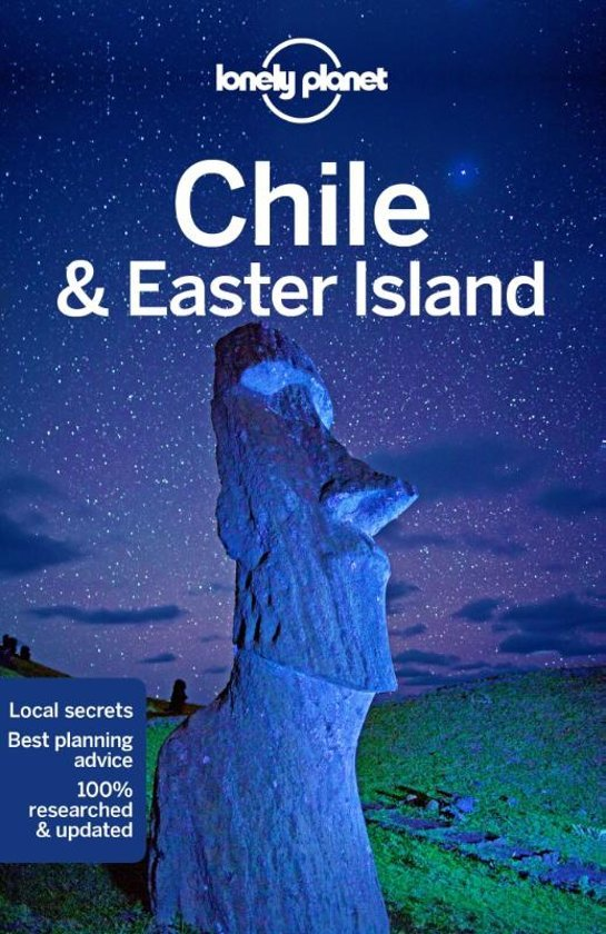 Lonely Planet Chile  (Chili) + Easter Island (Paaseiland) 9781786571656  Lonely Planet Travel Guides  Reisgidsen Chili, Argentinië, Patagonië