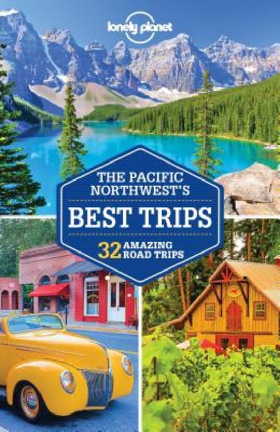 Lonely Planet Pacific Northwest, Best Trips 9781786572325  Lonely Planet LP Best Trips  Reisgidsen Washington, Oregon, Idaho, Wyoming, Montana