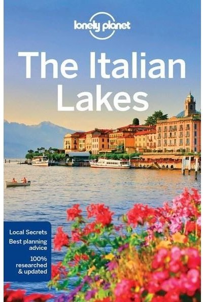 Lonely Planet Italian Lakes 9781786572516  Lonely Planet Travel Guides  Reisgidsen Milaan, Lombardije, Italiaanse Meren