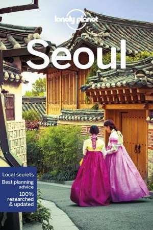 Seoul | Lonely Planet City Guide 9781786572745  Lonely Planet Cityguides  Reisgidsen Noord-Korea, Zuid-Korea