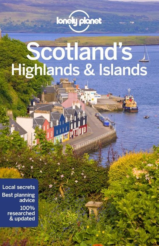 Lonely Planet Scotland's Highlands & Islands 9781786572868  Lonely Planet Travel Guides  Reisgidsen Schotland