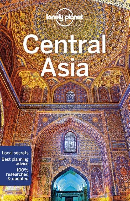 Lonely Planet Central Asia 9781786574640  Lonely Planet Travel Guides  Reisgidsen Centraal-Aziatische republieken (Kazachstan, Uzbekistan, Turkmenistan, Kyrgysztan, Tadjikistan)