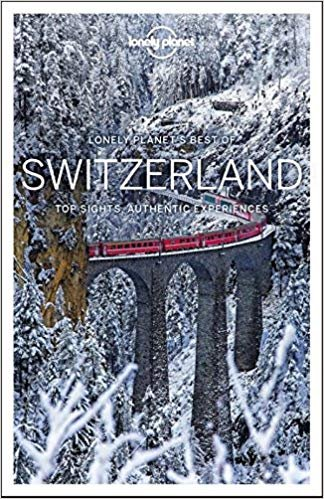 Best of Switzerland | Lonely Planet 9781786575494  Lonely Planet Best of ...  Reisgidsen Zwitserland