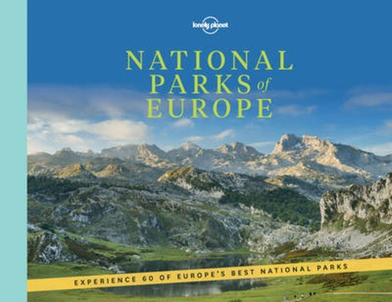 National Parks of Europe 9781786576491  Lonely Planet   Natuurgidsen Europa