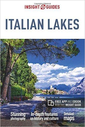 Insight Guide Italian Lakes 9781786710055  APA Insight Guides/ Engels  Reisgidsen Ligurië, Piemonte, Lombardije