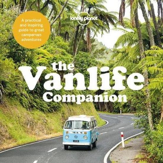 The Vanlife Companion | Lonely Planet 9781787018488  Lonely Planet   Campinggidsen, Op reis met je camper Reisinformatie algemeen
