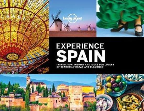 Lonely Planet Experience Spain (hardback) 9781788682657  Lonely Planet   Fotoboeken, Landeninformatie Spanje