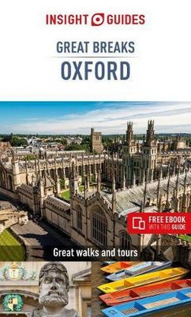 Great Breaks Oxford 9781789190434  APA Insight City Guides  Reisgidsen Midlands, Cotswolds, Oxford