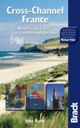 Cross-Channel France | reisgids 9781841623276 John Ruler Bradt   Reisgidsen Picardie, Nord