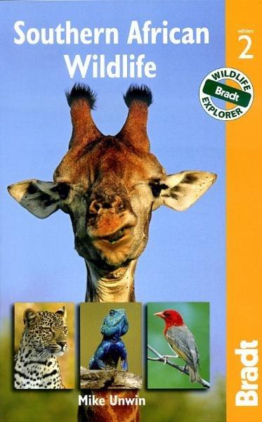 Southern African Wildlife 9781841623474 Mike Unwin Bradt Wildlife Guides  Natuurgidsen Zuidelijk-Afrika