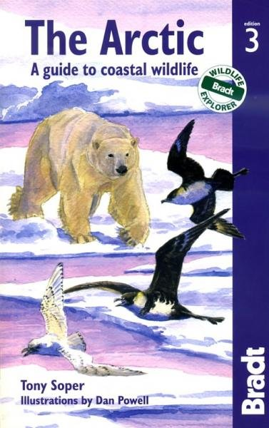 The Arctic : A Guide to Coastal Wildlife 9781841623801  Bradt Wildlife Guides  Natuurgidsen Spitsbergen, Jan Mayen, Noordpool