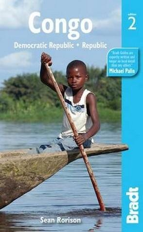 The Bradt Guide (reisgids) to Congo, PR and DRC (2nd ed) 9781841623917  Bradt   Reisgidsen Centraal-Afrika: Kameroen, Centraal-Afrikaanse Republiek, Equatoriaal Guinee, Gabon, Congo