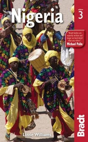 The Bradt Guide to Nigeria | reisgids 9781841623979  Bradt   Reisgidsen West-Afrikaanse kustlanden (van Senegal tot en met Nigeria)