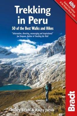 Peru Trekking 9781841624921 Hilary Bradt Bradt   Wandelgidsen, Meerdaagse wandelroutes Peru