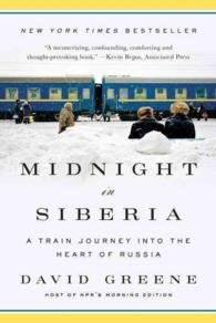 Midnight in Siberia | David Green 9781846883705 David Green Alma Books   Reisverhalen Siberië