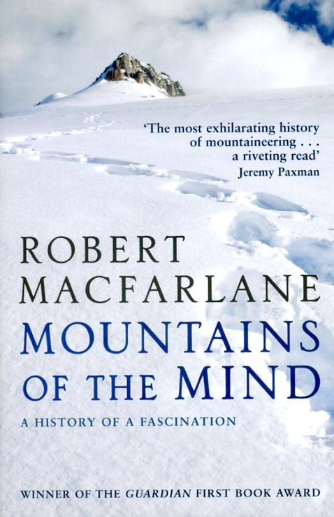 Mountains of the mind 9781847080394 Macfarlane, Robert Penguin Books Ltd.   Klimmen-bergsport Wereld als geheel