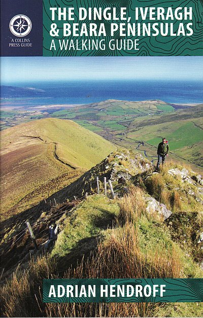 The Dingle, Iveragh & Beara Peninsulas 9781848891036  The Collins Press   Wandelgidsen Munster, Cork & Kerry