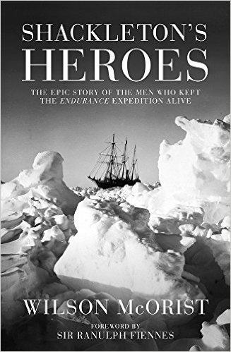 Shackleton's Heroes 9781849548151 Wilson McCorist Robson Press   Reisverhalen Antarctica