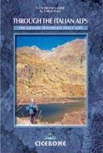 Through the Italian Alps (GTA) | wandelgids 9781852844172  Cicerone Press   Meerdaagse wandelroutes, Wandelgidsen Ligurië, Piemonte, Lombardije