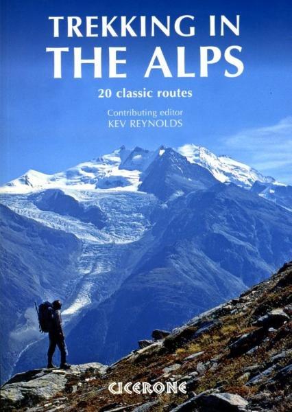 Trekking in the Alps | wandelgids 9781852846008 Kev Reynolds (contributing editor) Cicerone Press   Meerdaagse wandelroutes, Wandelgidsen Zwitserland en Oostenrijk (en Alpen als geheel)