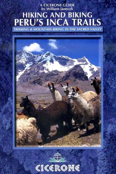 Hiking + Biking In Peru's Inca Trails | wandelgids 9781852846312  Cicerone Press   Fietsgidsen, Meerdaagse wandelroutes, Wandelgidsen Peru