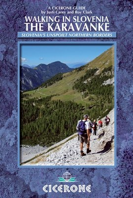 Walking in Slovenia: The Karavanke 9781852846428 Justi Carey, Roy Clark Cicerone Press   Meerdaagse wandelroutes, Wandelgidsen Slovenië