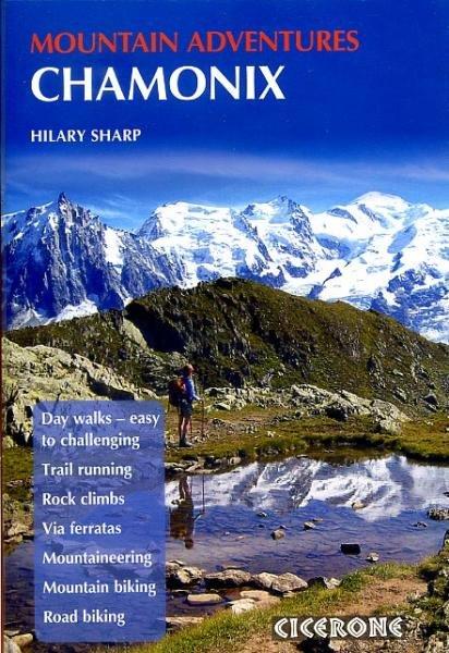 Chamonix Mountain Adventures 9781852846633  Cicerone Press   Reisgidsen