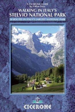 Walking in Italy's Stelvio National Park 9781852846909  Cicerone Press   Wandelgidsen Zuidtirol, Dolomieten, Friuli, Venetië, Emilia-Romagna