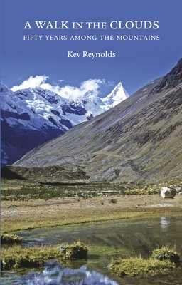 A Walk in the Clouds 9781852847265 Kev Reynolds Cicerone Press   Klimmen-bergsport Wereld als geheel