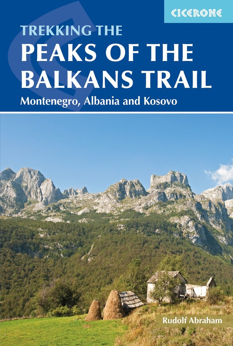 The Peaks of the Balkans Trail | wandelgids 9781852847708  Cicerone Press   Wandelgidsen, Meerdaagse wandelroutes Balkan