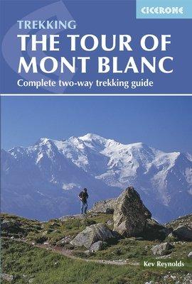 Tour of Mont Blanc | wandelgids 9781852847791 Kev Reynolds Cicerone Press   Wandelgidsen, Meerdaagse wandelroutes Haute Savoie, Mont Blanc