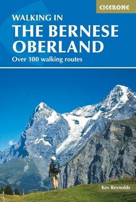 Walking in the Bernese Oberland 9781852847968  Cicerone Press   Wandelgidsen Berner Oberland, Basel, Jura, Genève