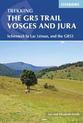 GR-5 | The GR5 Trail Vosges and Jura | wandelgids GR-5 9781852848125  Cicerone Press   Wandelgidsen, Meerdaagse wandelroutes Jura, Franche-Comté, Vogezen