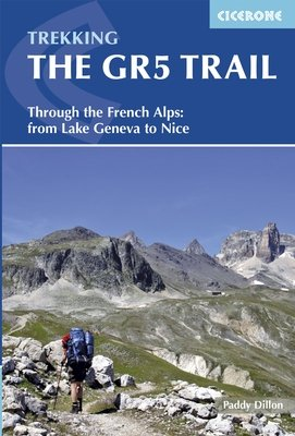 GR-5 | The GR5 Trail Through the French Alps | wandelgids 9781852848286  Cicerone Press   Meerdaagse wandelroutes, Wandelgidsen Rhône, Alpen, Corsica