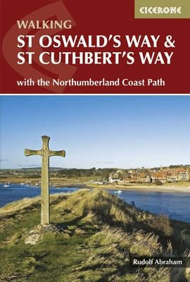 St Oswald's Way and St Cuthbert's Way | wandelgids 9781852848392  Cicerone Press   Meerdaagse wandelroutes, Wandelgidsen Northumberland, Yorkshire Dales & Moors, Peak District, Isle of Man