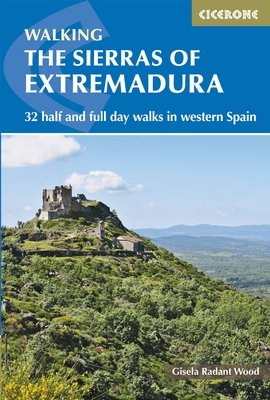 The Sierras of Extremadura | wandelgids 9781852848484  Cicerone Press   Wandelgidsen Extremadura