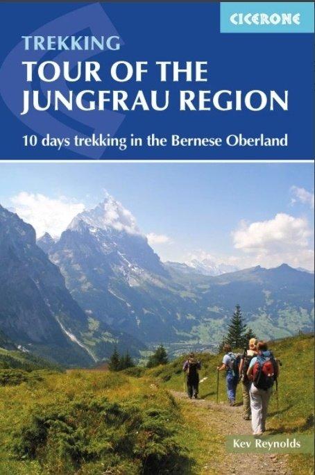 Tour Of Jungfrau Region | wandelgids 9781852848644 Kev Reynolds Cicerone Press   Meerdaagse wandelroutes, Wandelgidsen Berner Oberland, Basel, Jura, Genève