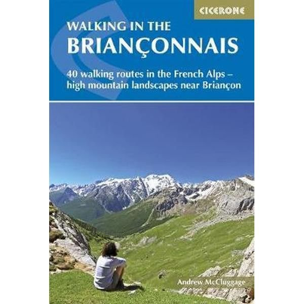 Walking in the Briançonnais 9781852848880 Andrew McCluggage Cicerone Press   Wandelgidsen tussen Valence, Briançon, Camargue en Nice