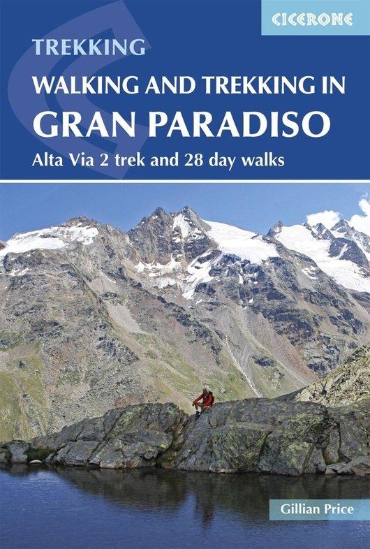 Gran Paradiso | wandelgids 9781852849238  Cicerone Press   Meerdaagse wandelroutes, Wandelgidsen Ligurië, Piemonte, Lombardije