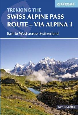 Swiss Alpine Pass Route - Via Alpina 1 | wandelgids 9781852849276  Cicerone Press   Meerdaagse wandelroutes, Wandelgidsen Zwitserland