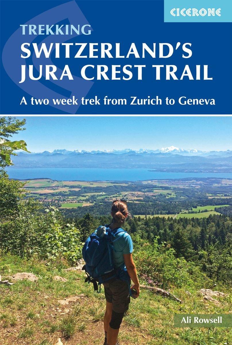 Switzerland's Jura Crest Trail | wandelgids 9781852849450  Cicerone Press   Meerdaagse wandelroutes, Wandelgidsen Berner Oberland, Basel, Jura, Genève, Zwitserland