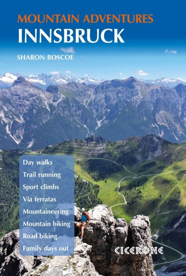 Innsbruck Mountain Adventures 9781852849580  Cicerone Press   Wandelgidsen Tirol & Vorarlberg