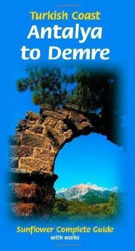 Turkish Coast: Antalya to Demre 9781856914260  Sunflower Complete Guide  Wandelgidsen Turkse Riviera, overig Turkije