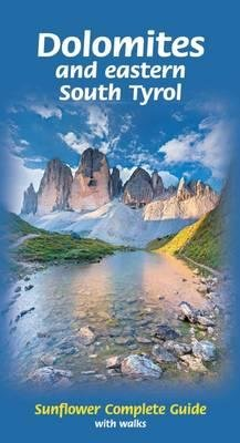 Sunflower Dolomites + Eastern South Tyrol complete guide 9781856914789 Dietrich Hollhuber Sunflower Landscapes  Wandelgidsen Zuid-Tirol, Dolomieten