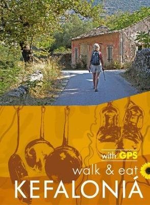 Kefalonia Walk & Eat 9781856915205  Sunflower Walk & Eat  Wandelgidsen Ionische Eilanden (Korfoe, Lefkas, etc.)