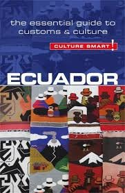 Ecuador | essential guide to customs & etiquette 9781857336832  Kuperard Culture Smart  Landeninformatie Ecuador, Galapagos