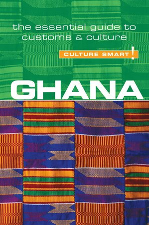 Ghana Culture Smart 9781857337075  Kuperard Culture Smart  Landeninformatie West-Afrikaanse kustlanden (van Senegal tot en met Nigeria)